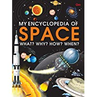 Encyclopedia : My Encyclopedia of Space - What? Why? How? When?