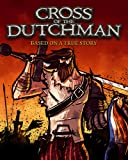 Cross of the Dutchman - Digital Deluxe [PC Code - Steam]