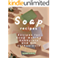 Soap Recipes: Recipes for Soap-Making Hobbyists and DIY Enthusiasts