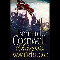 Sharpe's Waterloo: The Waterloo Campaign, 15–18 June, 1815 (The Sharpe Series, Book 20)