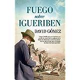 Fuego Sobre Igueriben (Novela Histórica)