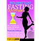 Intermittent Fasting for Women: The New Science of Fasting for Healthy Weight Loss. 9 Effective Formulas to Reset…