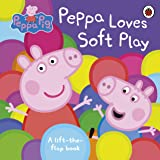 Peppa Pig: Peppa Loves Soft Play: Lift-the-Flap Book: A Lift-the-Flap Book