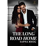 The Long Road Home: An Indian Billionaire romance (Sehgal Family & Friends Book 5)