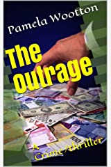 The Outrage: A Crime/thriller Kindle Edition