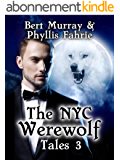The NYC Werewolf: Tales, Book Three (NYC Werewolf Tales 3) (English Edition)
