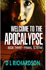 Welcome to the Apocalypse - Primal Scream (Book 3) Kindle Edition