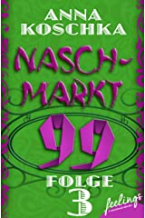 Naschmarkt 99 - Folge 3: Glückskatze gesucht Kindle Ausgabe