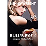 Bull's Eye 4: Consequences of the Hotwife Fantasy (English Edition)