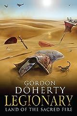 Legionary: Land of the Sacred Fire (Legionary 3) Kindle Edition