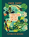 Fanatical About Frogs (About Animals)