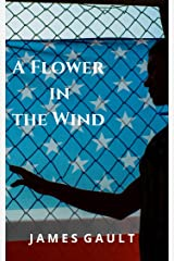 A Flower in the Wind: A thriller about Love and Politics Kindle Edition