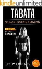 Tabata: Schlank und Fit in 4 Minuten - inkl. 14-Tages Challenge, HIIT: Abnehmen, maximale Fettverbrennung, Intervalltraining, Stoffwechesl beschleunigen, Abnehmen ohne Hunger, 14-Tage Trainingsplan,