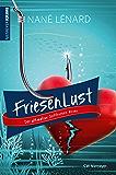 FriesenLust: Der ultimative Ostfriesen-Krimi