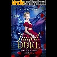 Tamed by a Duke (Wilful Wallflowers Book 1)
