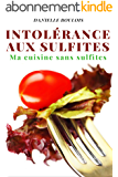 INTOLERANCE AUX SULFITES: Ma cuisine sans sulfites