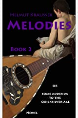 Melodies : or Some addenda to the quicksilver age (GENESIS or The aura of the atom Book 2) Kindle Edition