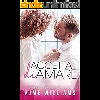 Accetta di amare: La storia di un finto matrimonio e di una gravidanza segreta (Strong Brothers (Italian Translation…