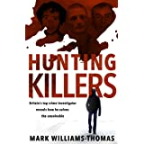 Hunting Killers: o Britain's top crime investigator reveals how he solves the unsolvable (English Edition)