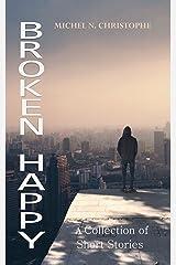 Broken Happy (English Edition) Format Kindle