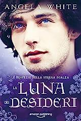La luna dei desideri (Le profezie della strega scalza Vol. 4) (Italian Edition) Versión Kindle