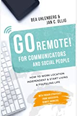 GO REMOTE! for communicators & social people – How to work location independent & start living a fulfilling life: With proven strategies from successful remote workers. (English Edition) Kindle Ausgabe