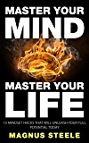 Master Your Mind, Master Your Life: 15 Mindset Hacks That Will Unleash Your Full Potential TODAY (English Edition)