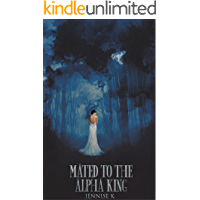 Mated to the Alpha King (A Royal's Tale Book 1)