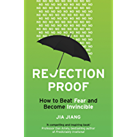 Rejection Proof: How I Beat Fear and Became Invincible (English Edition)