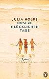 Unsere glücklichen Tage: Roman (German Edition)