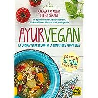 Ayurvegan  La cucina vegan incontra la tradizione ayurvedica