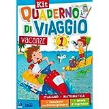 Quaderno di viaggio. Vacanze. Italiano, matematica. Per la Scuola elementare. Con fascicolo delle prove d'ingresso. Con…
