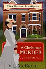A Christmas Murder: An Eliza Thomson Investigates Christmas Novella Kindle Edition