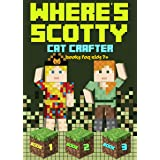 Where's Scotty? Books 1, 2, and 3 : Books for Kids 7+