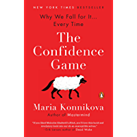 The Confidence Game: Why We Fall for It . . . Every Time (English Edition)
