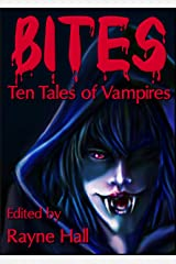 Bites: Ten Tales of Vampires (Ten Tales Fantasy & Horror Stories) Kindle Edition