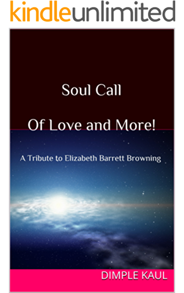 Soul Call Of Love And More A Tribute To Elizabeth Barrett Browning Ebook Kaul Dimple Amazon In Kindle Store