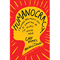 Humanocracy: Creating Organizations as Amazing as the People Inside Them (English Edition)