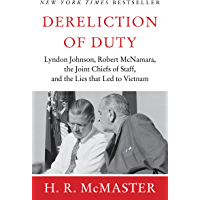 Dereliction of Duty: Johnson, McNamara, the Joint Chiefs of Staff (English Edition)