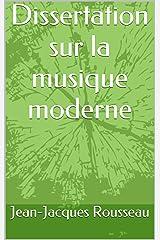 Dissertation sur la musique moderne (French Edition) Versión Kindle