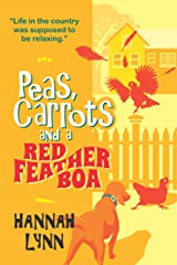 Peas, Carrots and a Red Feather Boa (The Peas and Carrots Series Book 2) Kindle Edition