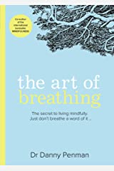 The Art of Breathing: The Inspiring, Practical Guide to Living Mindfully Kindle Edition