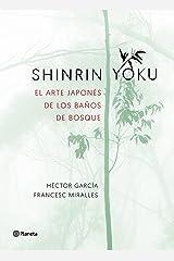 Shinrin-yoku : el arte japonés de los baños de bosque Paperback