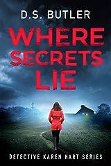 Where Secrets Lie (Detective Karen Hart Book 2) Kindle Edition