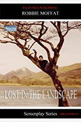 Lost In The Landscape (Screenplay Series) Kindle Edition