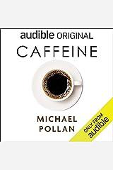 Caffeine: How Caffeine Created the Modern World Audible Audiobook