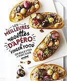 Les meilleures recettes d'apéro & Finger food: 200 recettes à partager
