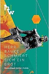 Herr Bauke schmiert sich ein Brot: Deutschland. Kultur. Politik. Essays. Taschenbuch