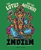 The Lotus and the Artichoke - Indien: Eine kulinarische Liebesgeschichte mit über 90 veganen Rezepten (Edition Kochen…
