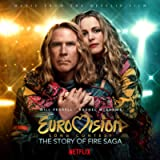 Eurovision Song Contest: The Story of Fire Saga (Music from the Netflix Film)